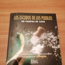 Coleccionismo de cava: COLECCION 181 CHAPAS LOS ESCUDOS DE LOS PUEBLOS DE TARRAGONA. DIARI DE TARRAGONA. Lote 178873196