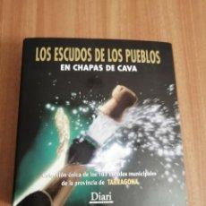 Coleccionismo de cava: COLECCIÓN DE 184 CHAPAS DE CAVA CON TODOS LOS MUNICIPIOS PROVINCIA DE TARRAGONA PIRULAS DIARI. Lote 293539243