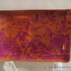 Ceniceros: ANTIGUO CENICERO METALICO. EL ENCIERRO SAN FERMIN. RECUERDO DE PAMPLONA. Lote 38411596