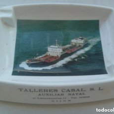 Ceniceros: CENICERO DE TALLERES CASAL, S.A. . AUXILIAR NAVAL . GIJON . AÑOS 60 .. BARCO -- 17 X 23 CM.. Lote 92194865