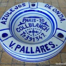 Ceniceros: ANTIGUO CENICERO PUBLICITARIO AZULEJOS DE ONDA V. PALLARES. PARIS-30 BAR COLLBLANCH. CERAMICA. Lote 203182157
