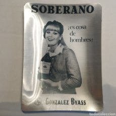 Ceniceros: CENICERO SOBERANO - GONZALEZ BYASS ¡ES COSA DE HOMBRES! AÑOS 70. Lote 214365908