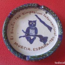 Ceniceros: CENICERO ASHTRAY CENDRIER EL SUEÑO THE DREAM 1ER SIMPOSIUM INTERNACIONAL 1984 MURCIA BÚHO OWL HIBOU. Lote 286939543