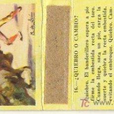 Cajas de Cerillas: CAJA DE CERILLAS - TAUROMAQUIA 16-QUIEBRO O CAMBIO - FOSFORERA ESPAÑOLA. Lote 3193607