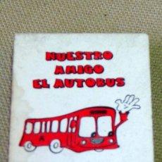 Cajas de Cerillas: CAJA DE CERILLAS, FOSFOROS, NUESTRO AMIGO EL AUTOBUS, VALENCIA, ENTERA. Lote 25923502