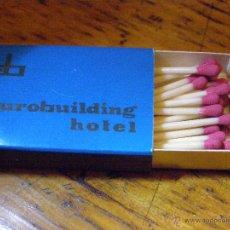Cajas de Cerillas: ANTIGUA CAJA DE CERILLAS EUROBUILDING HOTEL -. Lote 40966160