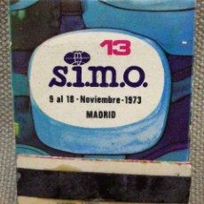Cajas de Cerillas: CAJA DE CERILLAS, PUBLICIDAD SIMO, MADRID, 1973. Lote 42744500