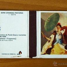 Cajas de Cerillas: CAJA DE CERILLAS - SERIE GRANDES PINTORES - Nº 8, GOYA - FÓSFOROS DEL PIRINEO S.A. AÑOS 70. Lote 51225855