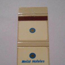 Cajas de Cerillas: CAJA DE CERILLAS HOTELES MELIA. TDKP8. Lote 63301268