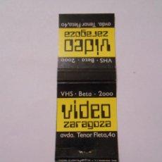 Cajas de Cerillas: CAJA DE CERILLAS VIDEO ZARAGOZA. AVENIDA TENOR FLETA. TDKP8. Lote 63302272