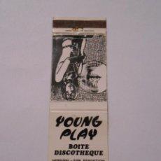 Cajas de Cerillas: CAJA DE CERILLAS YOUNG PLAY. BOITE DISCOTE DISCOTHEQUE. HERNANI. SAN SEBASTIAN. PAMPLONA. TDKP8. Lote 63303064