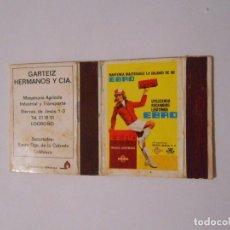 Cajas de Cerillas: CAJA DE CERILLAS MAQUINARIA AGRICOLA EBRO. GARTEIZ HERMANOS LOGROÑO. CALAHORRA. TDKP8. Lote 63303300