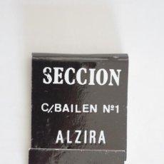Cajas de Cerillas: CARTERITA DE CERILLAS - SECCION - ALZIRA - FALTAN 2 CERILLAS. Lote 67513645