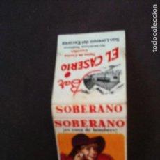 Cajas de Cerillas: SOBERANO ES COSA DE HOMBRES. Lote 95952995