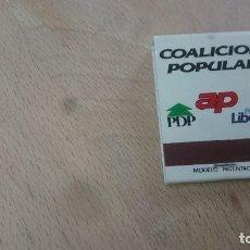 Cajas de Cerillas: COALICIÓN POPULAR: AP - PDP - PARTIDO LIBERAL - PIEZA DE COLECCIÓN. Lote 99199547