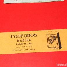 Cajas de Cerillas: ETIQUETA PARA CAJON EMBALAJE 200 CAJITAS FOSFOROS MADERA LABOR Nº 32 . FOSFORERA ESPAÑOLA. Lote 109314227