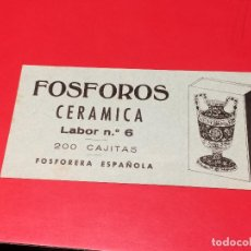 Cajas de Cerillas: ETIQUETA PARA CAJON EMBALAJE 200 CAJITAS FOSFOROS CERAMICA LABOR Nº 6 . FOSFORERA ESPAÑOLA. Lote 109314395