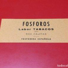 Cajas de Cerillas: ETIQUETA PARA CAJON EMBALAJE 500 CAJITAS FOSFOROS LABOR TABACOS . FOSFORERA ESPAÑOLA. Lote 109314523