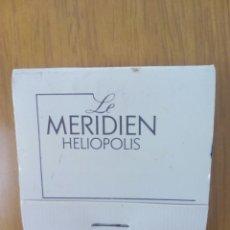 Cajas de Cerillas: CERILLAS HOTEL LE MERIDIAN HELIOPOLIS EL CAIRO. Lote 134568945