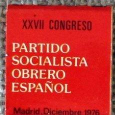 Cajas de Cerillas: CAJA DE CERILLAS TIPO CARTERILLA PSOE XXVII CONGRESO 1976, SIN USAR. Lote 140320810