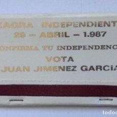 Cajas de Cerillas: CAJA POLÍTICA ZAGRA MUNICIPIO DE GRANADA INDEPENDIENTE DE LOJA CANDIDATO ALCALDÍA 1987 JUAN JIMÉNEZ. Lote 146774450