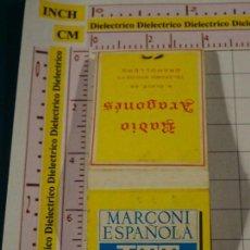 Cajas de Cerillas: CAJA CAJETILLA DE CERILLAS. MARCONI ESPAÑOLA ITT Y RADIO ARAGONÉS. GRANOLLERS. Lote 147101606