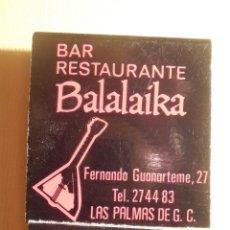 Cajas de Cerillas: CAJA DE CERILLAS - RESTAURANTE BALALAIKA - FERNANDO DE GUANARTEME, 27 - LAS PALMAS DE G.C.- COMPLETA. Lote 151422966