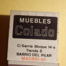 Cajas de Cerillas: CAJA DE CERILLAS - MUEBLES COLADO - CALLE SARRIA - BLOQUE 14-X - BARRIO DEL PILAR - MADRID COMPLETA. Lote 151463658