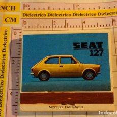 Cajas de Cerillas: CAJA CAJETILLA DE CERILLAS DE COCHES MOTOS. SEAT 127. Lote 154445590