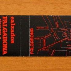 Cajas de Cerillas: CALZADOS FALGARONA, FIGUERAS, GERONA - CARTERÍTA DE CERILLAS - GENERAL FOSFORERA . Lote 156182474