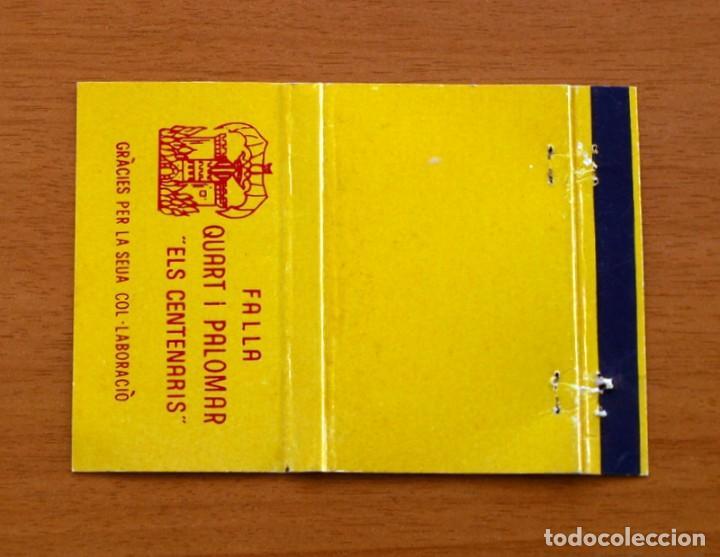 FALLA QUART I PALOMAR, ELS CENTENARIS - CARTERÍTA DE CERILLAS - GENERAL FOSFORERAS (Coleccionismo - Objetos para Fumar - Cajas de Cerillas)