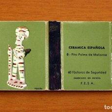 Cajas de Cerillas: CERÁMICA ESPAÑOLA - Nº 8, PITO, PALMA DE MALLORCA - CAJA DE CERILLAS - FOSFORERA ESPAÑOLA 1968. Lote 156949570