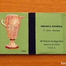 Cajas de Cerillas: CERÁMICA ESPAÑOLA - Nº 9, CITRA, MANISES - CAJA DE CERILLAS - FOSFORERA ESPAÑOLA 1968. Lote 156949674