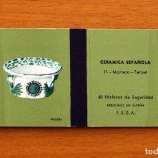 Cajas de Cerillas: CERÁMICA ESPAÑOLA - Nº 11, MORTERO, TERUEL - CAJA DE CERILLAS - FOSFORERA ESPAÑOLA 1968. Lote 156950094