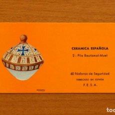 Cajas de Cerillas: CERÁMICA ESPAÑOLA - Nº 2, PILA BAUTISMAL, MUEL - CAJA DE CERILLAS - FOSFORERA ESPAÑOLA 1968. Lote 156951290