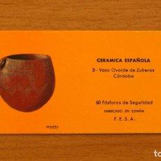 Cajas de Cerillas: CERÁMICA ESPAÑOLA - Nº 3, VASO OVOIDE DE ZUHEROS, CÓRDOBA -CAJA DE CERILLAS -FOSFORERA ESPAÑOLA 1968. Lote 156952334