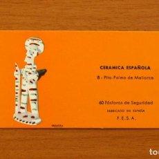Cajas de Cerillas: CERÁMICA ESPAÑOLA - Nº 8, PITO, PALMA DE MALLORCA - CAJA DE CERILLAS - FOSFORERA ESPAÑOLA 1968. Lote 156952594