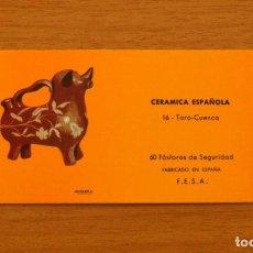 Cajas de Cerillas: CERÁMICA ESPAÑOLA - Nº 16, TORO, CUENCA - CAJA DE CERILLAS - FOSFORERA ESPAÑOLA 1968. Lote 156953394