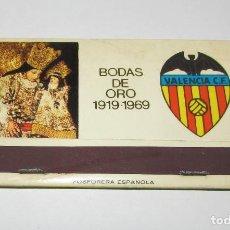 Cajas de Cerillas: VALENCIA C.F. BODAS DE ORO 1919-1969 - CERILLAS ANTIGUAS. Lote 166940148