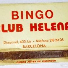 Cajas de Cerillas: ANTIGUA CARTERITA DE CERILLAS - BINGO CLUB HELENA, BARCELONA. Lote 172614039