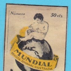 Cajas de Cerillas: MUNDIAL, REVISTA SEMANAL ILUSTRADA. CROMO PUBLICITARIO DE CAJA DE CERILLAS. AÑOS 20. Lote 180454768