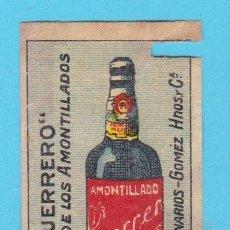 Cajas de Cerillas: GUERRERO. AMONTILLADO. CONCESIONARIOS GOMEZ HNOS. CROMO PUBLICITARIO DE CAJA DE CERILLAS. 20'S. Lote 180850831