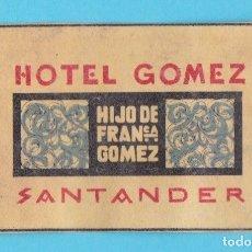 Cajas de Cerillas: HOTEL GÓMEZ, SANTANDER. CROMO PUBLICITARIO DE CAJA DE CERILLAS. AÑOS 20. Lote 180930596
