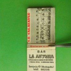 Cajas de Cerillas: CAJA DE CERILLAS BAR LA ANTONIA, CALATAYUD. Lote 182279730