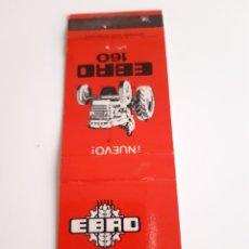 Cajas de Cerillas: CARTERITA CERILLAS - TRACTOR EBRO 160 ( AÑOS 60 ). Lote 184025817