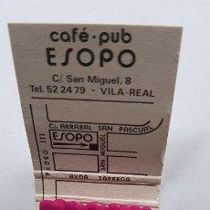Cajas de Cerillas: CAFE PUB ESOPO VILLARREAL. Lote 187172056