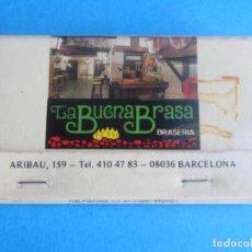 Cajas de Cerillas: LA BUENA BRASA,FORTUNA,BARCELONA, ANTIGUA CAJA CERILLAS,EN PERFECTO ESTADO. Lote 194317363