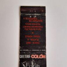 Cajas de Cerillas: CARTERITA CERILLAS - CAFETERIA COLON ( SANTIAGO DE COMPOSTELA ). Lote 194701188