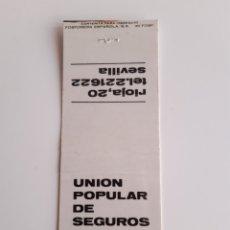 Cajas de Cerillas: CARTERITA CERILLAS - UNION POPULAR DE SEGUROS ( SEVILLA ). Lote 194949337