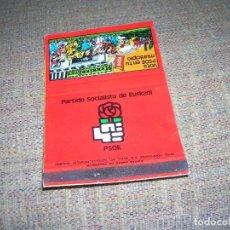 Cajas de Cerillas: ANTIGUA CARTERITA DE CERILLAS CON PUBLICIDAD. PARTIDO SOCIALISTA DE EUSKADI. 22 DE DICIEMBRE DE 1978. Lote 213888448